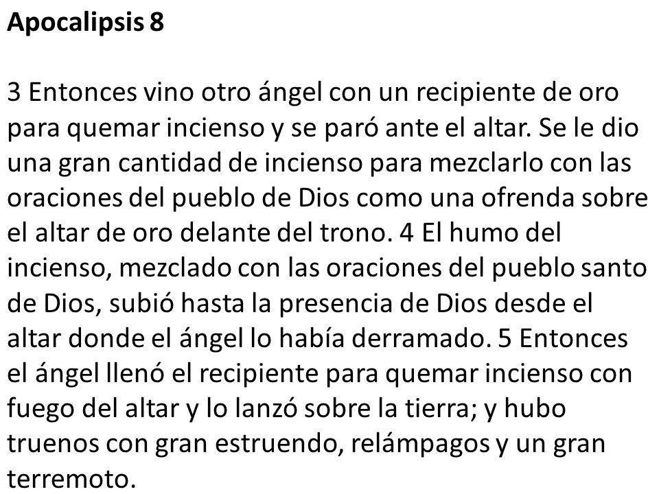 Apocalipsis 8 3 Entonces vino otro ángel con un recipiente de oro para quemar incienso y se paró ante el altar.