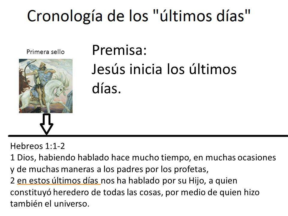 Premisa: Jesús inicia los últimos días.