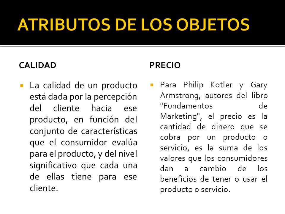 CALIDAD La calidad de un producto está dada por la percepción del cliente hacia ese producto, en función del conjunto de características que el consum