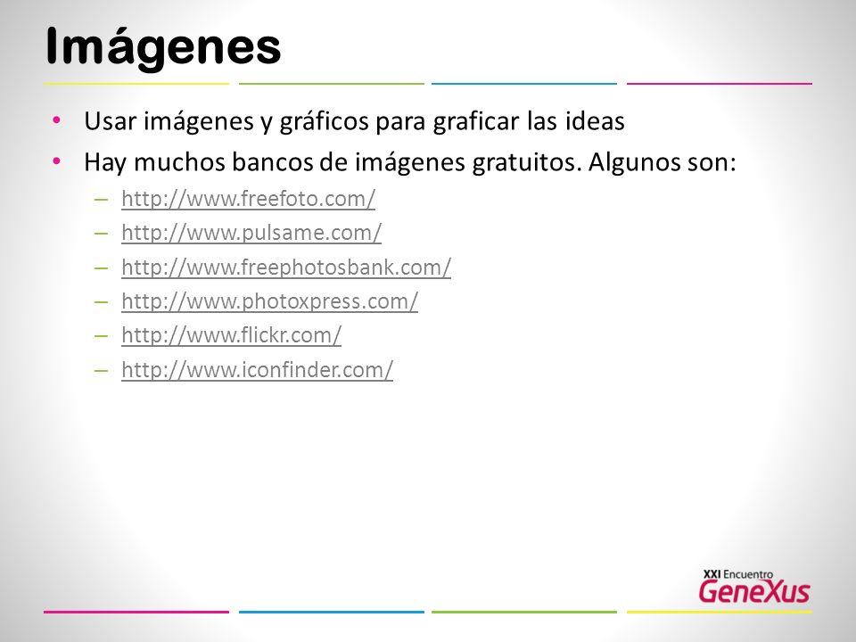 Imágenes Usar imágenes y gráficos para graficar las ideas Hay muchos bancos de imágenes gratuitos. Algunos son: – http://www.freefoto.com/ http://www.
