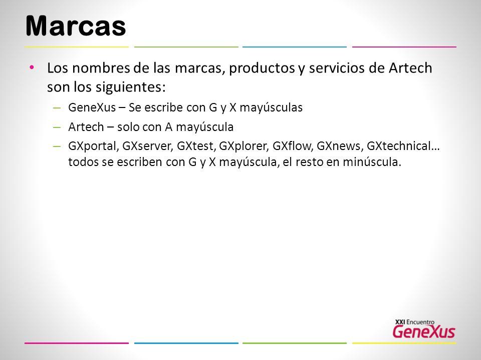 Marcas Los nombres de las marcas, productos y servicios de Artech son los siguientes: – GeneXus – Se escribe con G y X mayúsculas – Artech – solo con