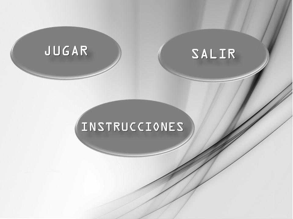 SALIR INSTRUCCIONES JUGAR