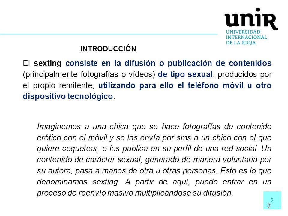 2 2 INTRODUCCIÓN El sexting consiste en la difusión o publicación de contenidos (principalmente fotografías o vídeos) de tipo sexual, producidos por e