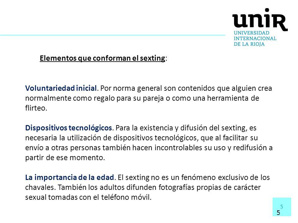 16 Aunque en algunos países se están dando pasos específicos para la regulación jurídica del sexting, la legislación española no contempla una figura específica para el sexting.