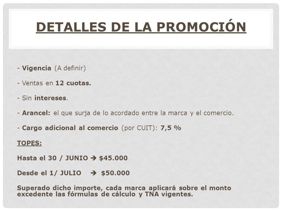 DETALLES DE LA PROMOCIÓN - Vigencia (A definir) - Ventas en 12 cuotas.