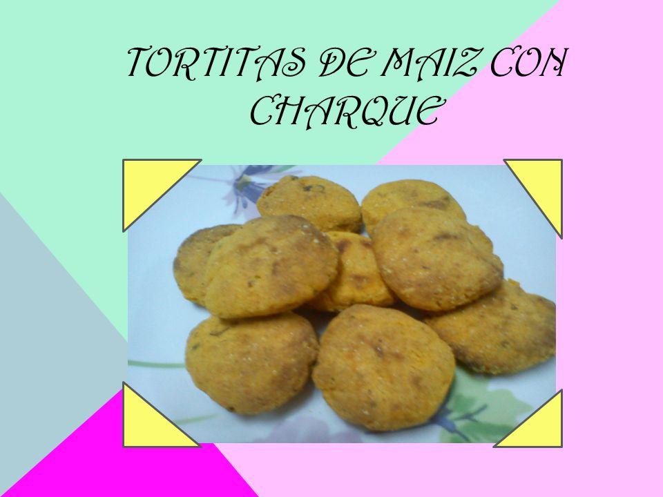 TORTITAS DE MAIZ CON CHARQUE