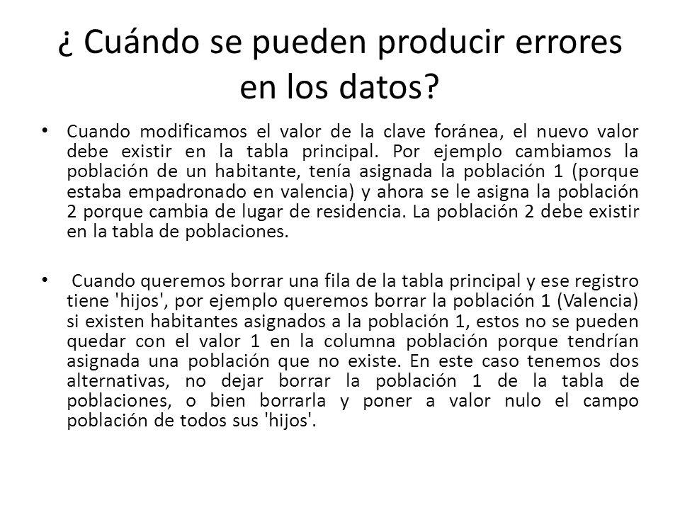 ¿ Cuándo se pueden producir errores en los datos.