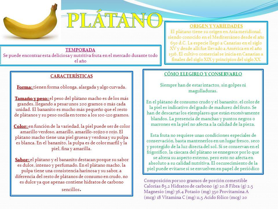 ORIGEN Y VARIEDADES El plátano tiene su origen en Asia meridional, siendo conocido en el Mediterráneo desde el año 650 d.C. La especie llegó a Canaria