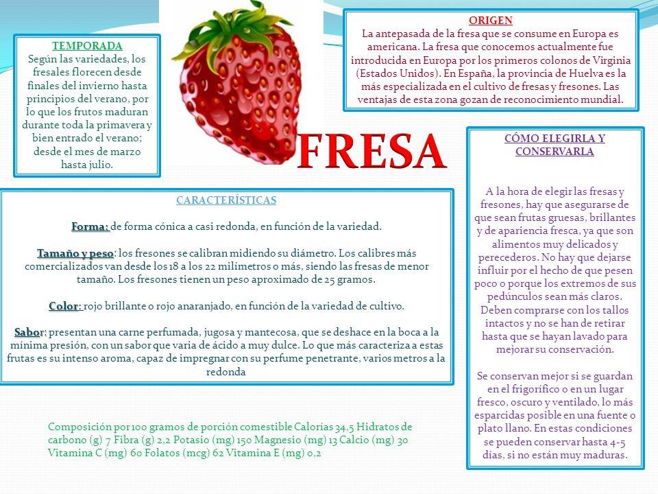 ORIGEN La antepasada de la fresa que se consume en Europa es americana. La fresa que conocemos actualmente fue introducida en Europa por los primeros