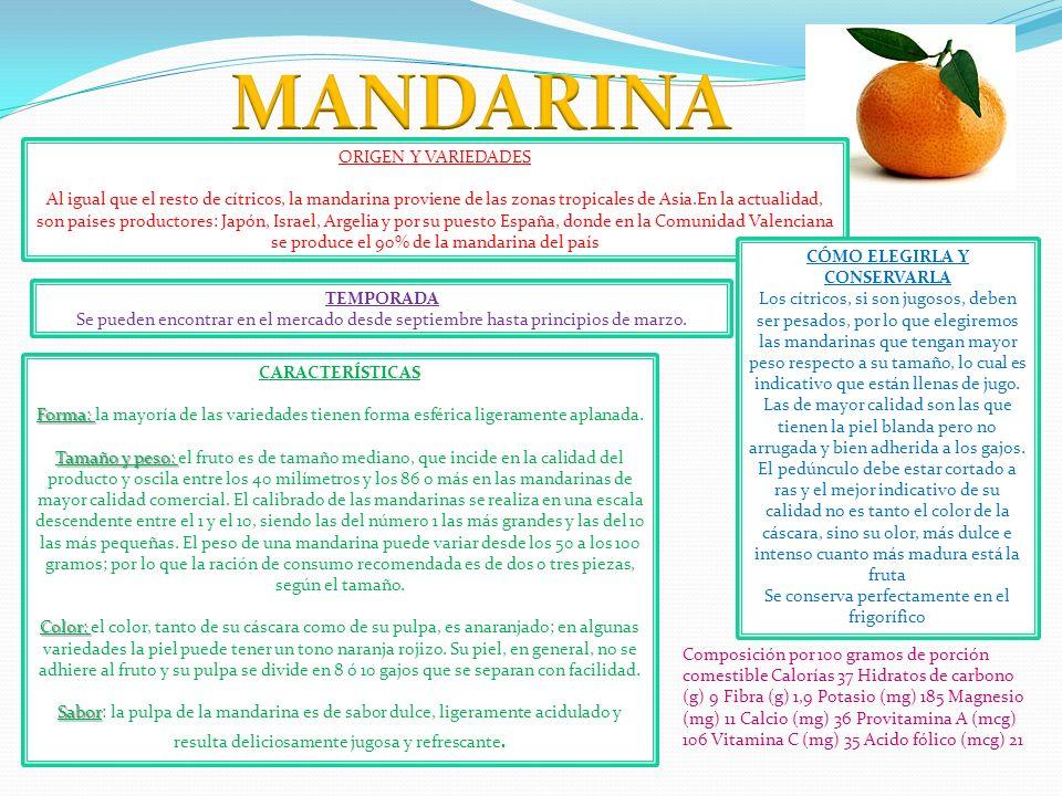 ORIGEN Y VARIEDADES Al igual que el resto de cítricos, la mandarina proviene de las zonas tropicales de Asia.En la actualidad, son países productores: