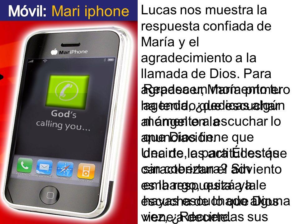 Lucas nos muestra la respuesta confiada de María y el agradecimiento a la llamada de Dios. Para agradecer, María primero ha tenido que escuchar al áng