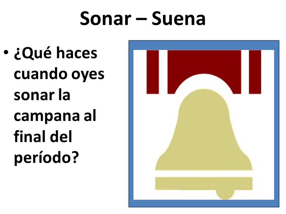 Sonar – Suena ¿Qué haces cuando oyes sonar la campana al final del período?