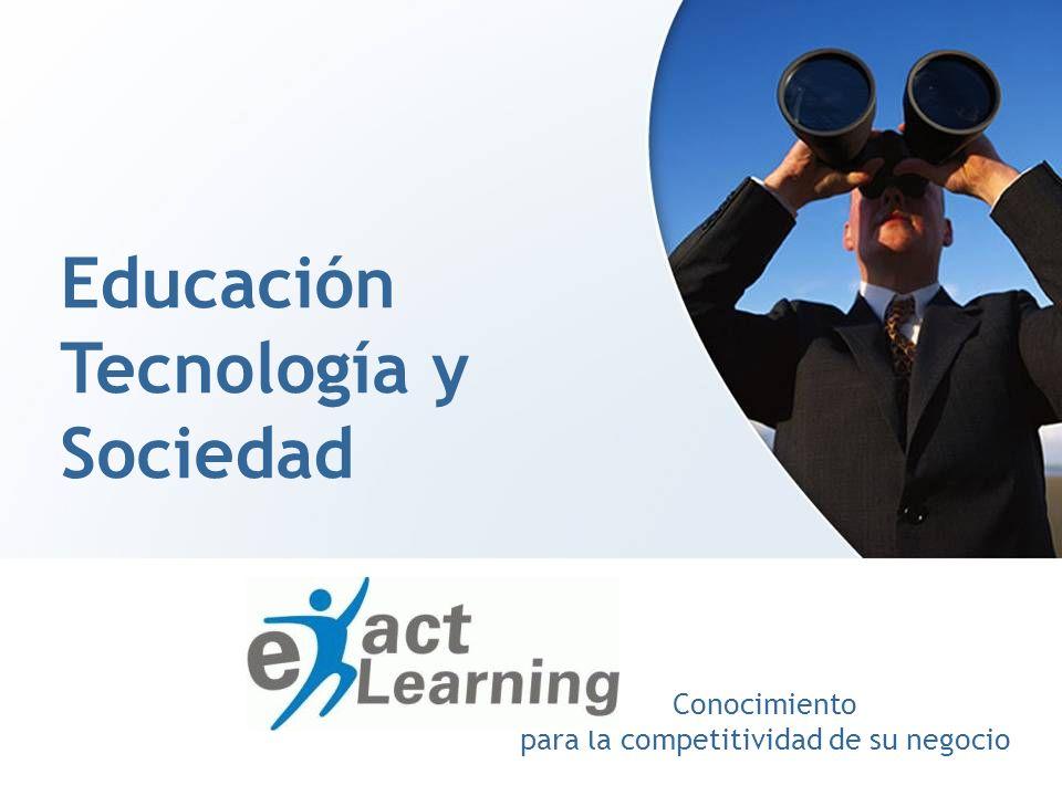 Conocimiento para la competitividad de su negocio Educación Tecnología y Sociedad
