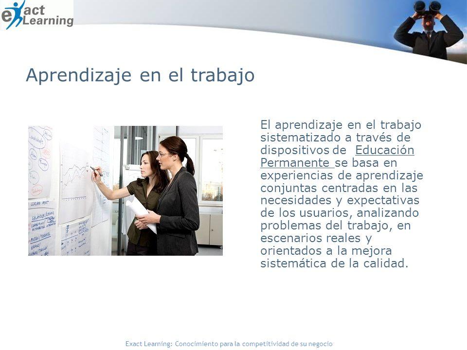 Exact Learning: Conocimiento para la competitividad de su negocio El aprendizaje en el trabajo sistematizado a través de dispositivos de Educación Per