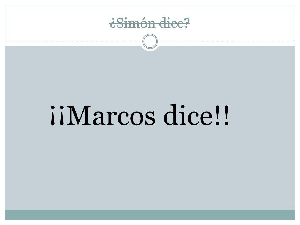 ¡¡Marcos dice!.