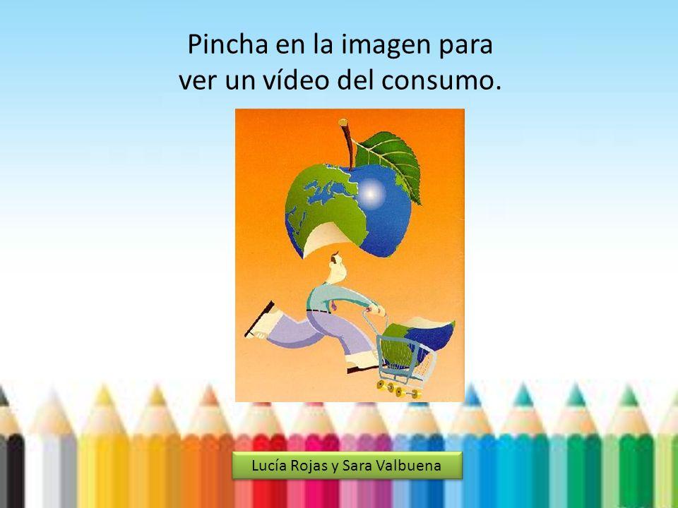 Pincha en la imagen para ver un vídeo del consumo. Lucía Rojas y Sara Valbuena