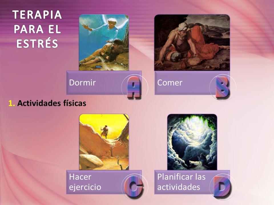 DormirComer Hacer ejercicio Planificar las actividades 1. Actividades físicas