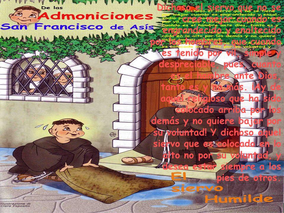 Dichoso el siervo que mantiene la fe en los clérigos que viven según la forma de la santa Iglesia romana.