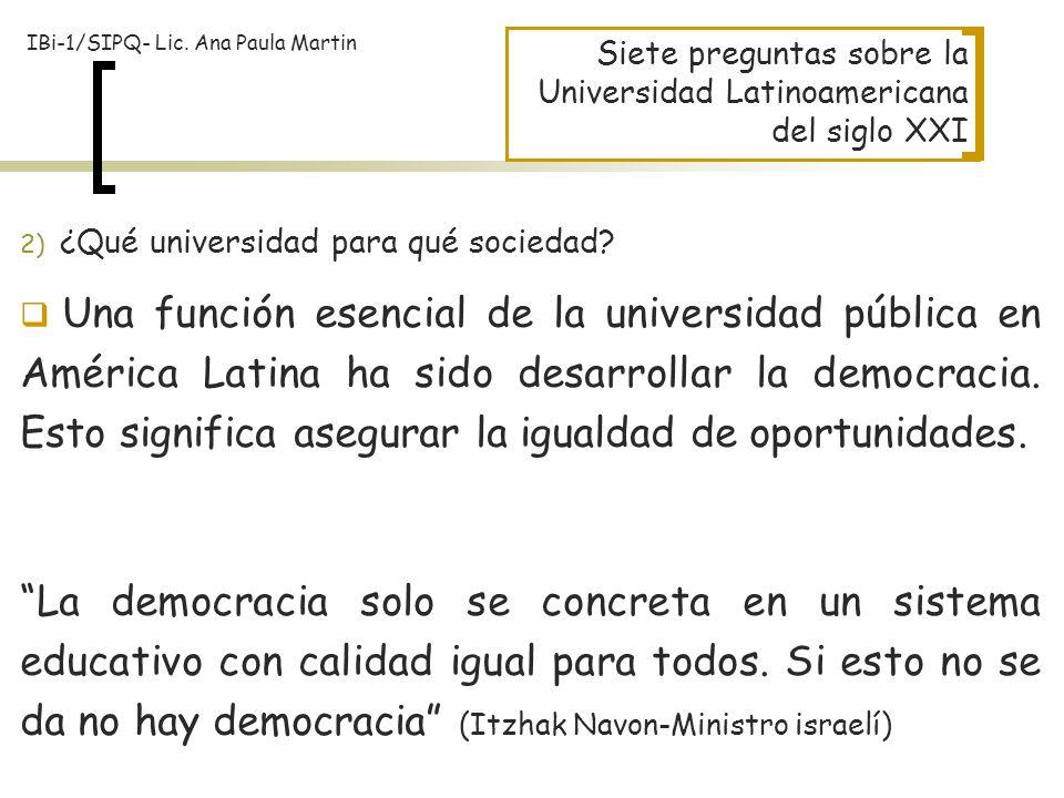 Siete preguntas sobre la Universidad Latinoamericana del siglo XXI 2) ¿Qué universidad para qué sociedad? Una función esencial de la universidad públi