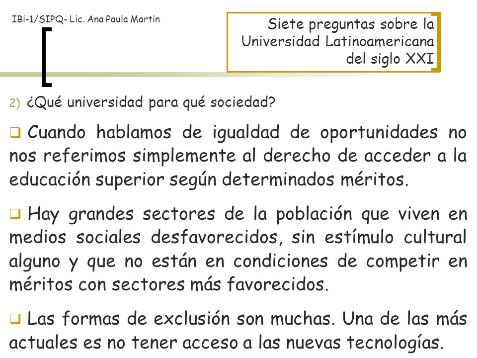 Siete preguntas sobre la Universidad Latinoamericana del siglo XXI 2) ¿Qué universidad para qué sociedad? Cuando hablamos de igualdad de oportunidades