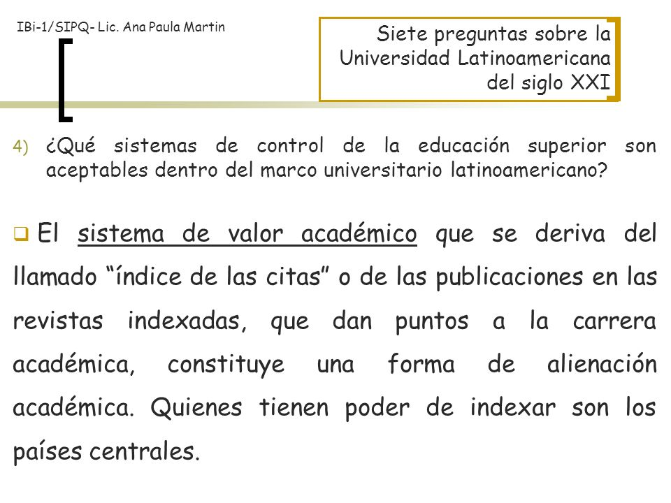 Siete preguntas sobre la Universidad Latinoamericana del siglo XXI 4) ¿Qué sistemas de control de la educación superior son aceptables dentro del marc