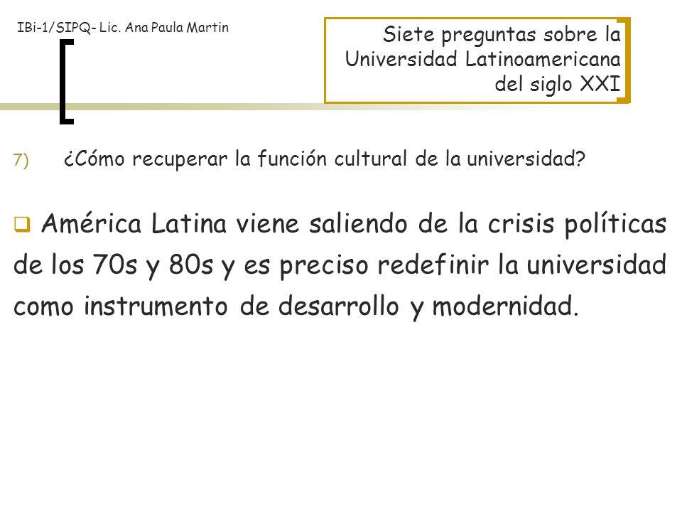 Siete preguntas sobre la Universidad Latinoamericana del siglo XXI América Latina viene saliendo de la crisis políticas de los 70s y 80s y es preciso