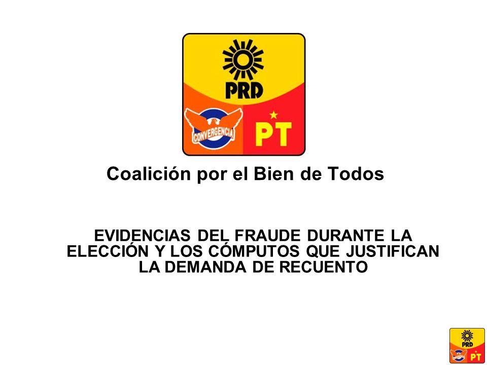 Coalición por el Bien de Todos EVIDENCIAS DEL FRAUDE DURANTE LA ELECCIÓN Y LOS CÓMPUTOS QUE JUSTIFICAN LA DEMANDA DE RECUENTO