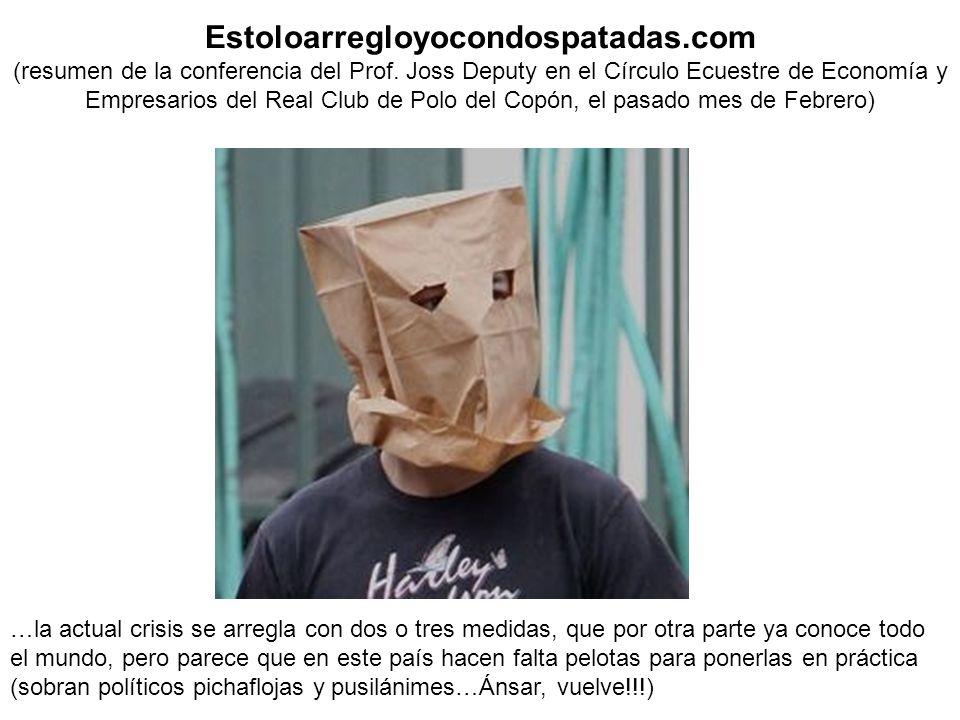 Estoloarregloyocondospatadas.com (resumen de la conferencia del Prof.