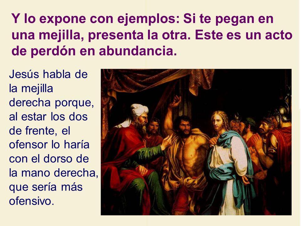 Pero viene Jesús y cambia todo el sentido del manda- miento: A un mal se debe responder con un bien.