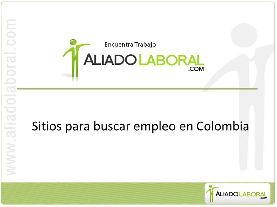 Sitios para buscar empleo en Colombia Encuentra Trabajo
