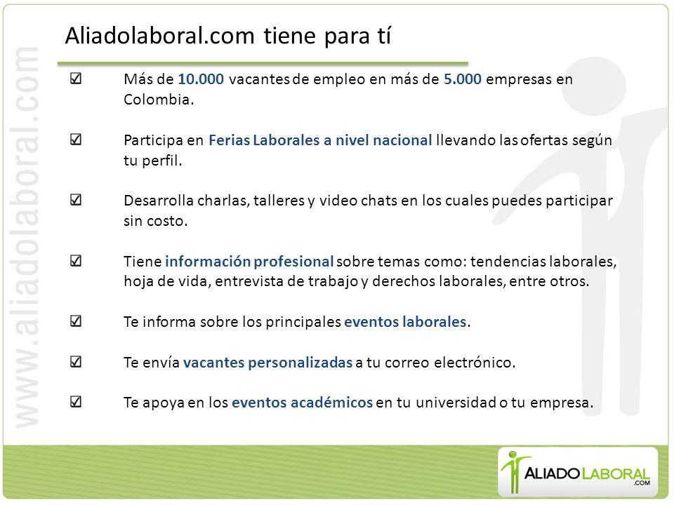 Aliadolaboral.com tiene para tí Más de 10.000 vacantes de empleo en más de 5.000 empresas en Colombia.