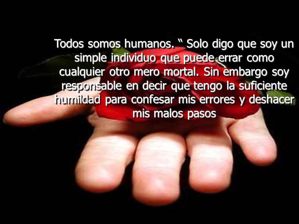 Todos somos humanos.