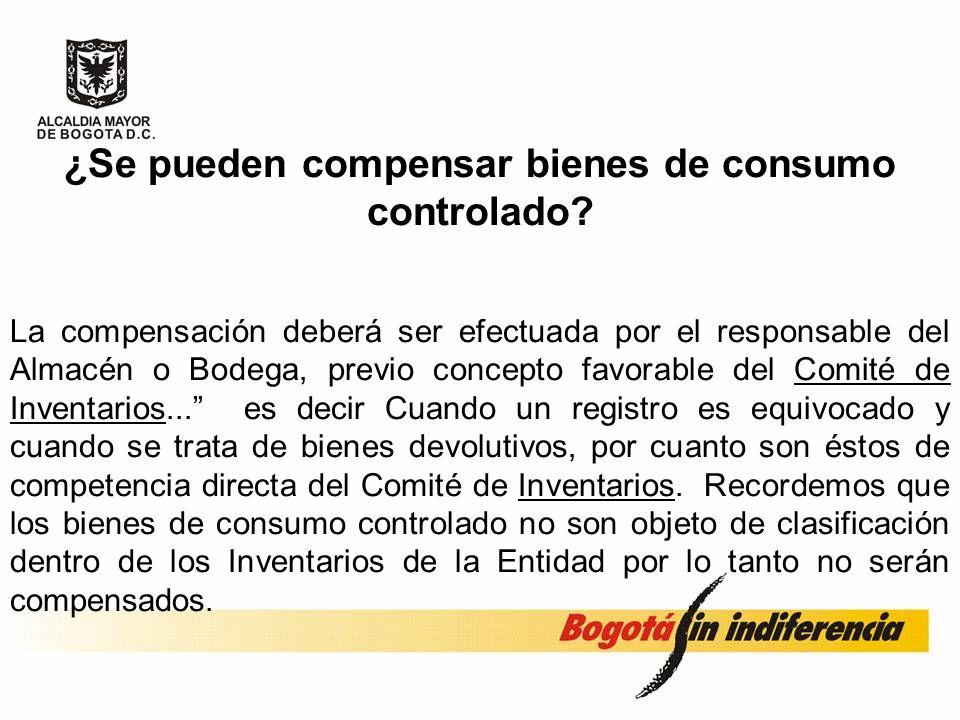 ¿Se pueden compensar bienes de consumo controlado? El manual adoptado por la Resolución No. 001 de 2001, señala: La compensación se produce cuando se