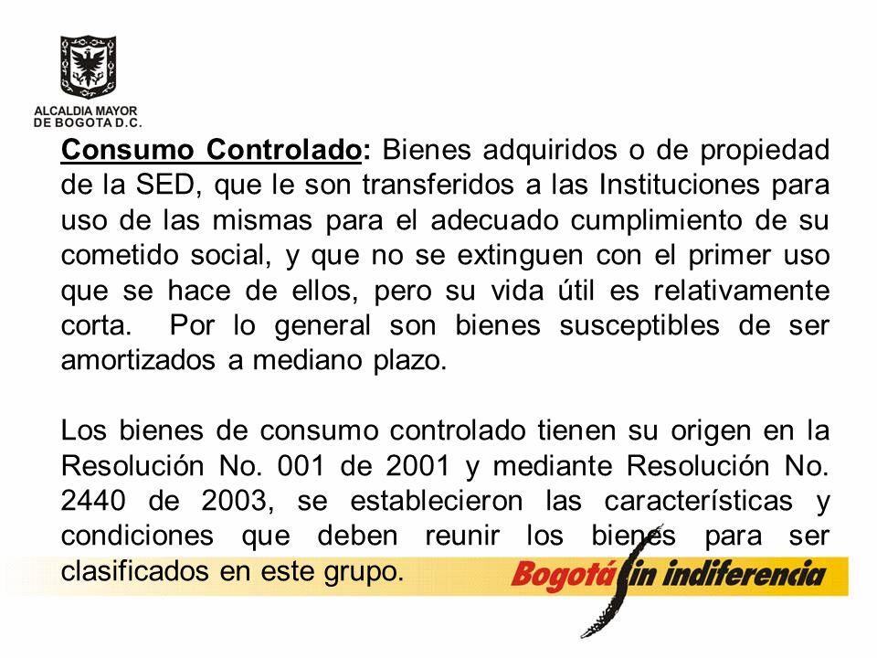 Clasificación de los bienes Devolutivos en servicio: Bienes adquiridos o de propiedad de la SED, que le son transferidos a las Instituciones para uso