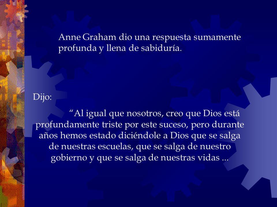 En la entrevista que le hicieron a la hija de Billy Graham en el Early Show, Jane Clayson le preguntó: ¿Cómo pudo Dios permitir que sucediera esto? (s