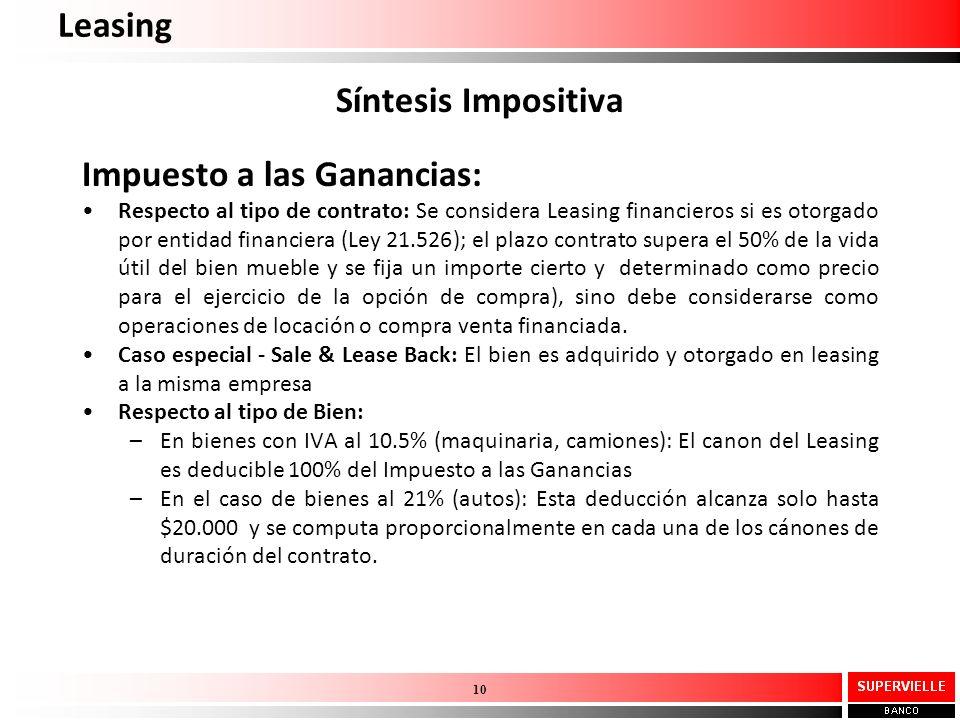 Leasing Síntesis Impositiva Impuesto a las Ganancias: Respecto al tipo de contrato: Se considera Leasing financieros si es otorgado por entidad financ