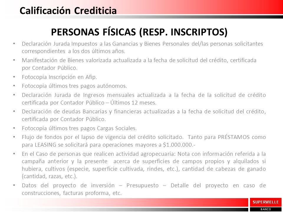 Calificación Crediticia PERSONAS FÍSICAS (RESP. INSCRIPTOS) Declaración Jurada Impuestos a las Ganancias y Bienes Personales del/las personas solicita