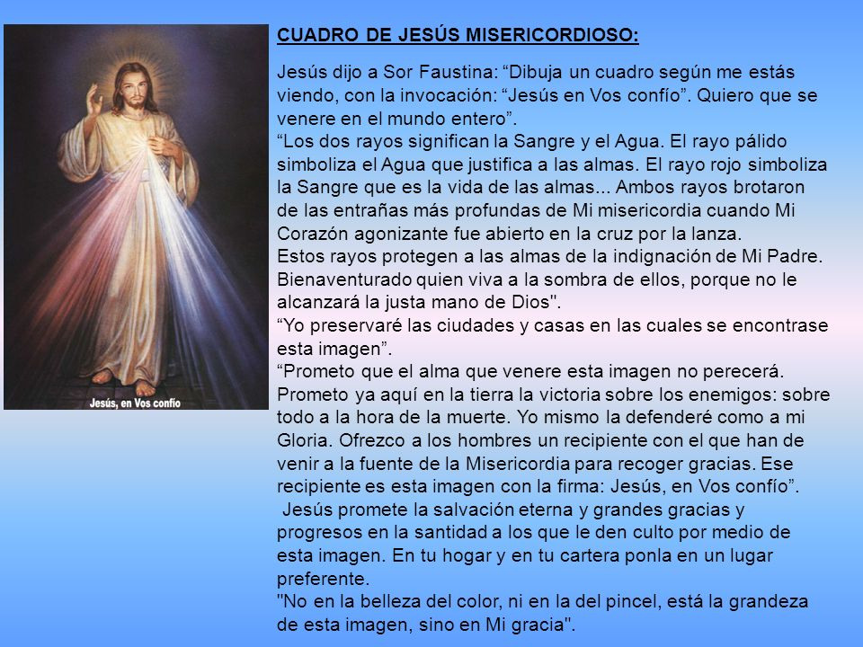 CUADRO DE JESÚS MISERICORDIOSO: Jesús dijo a Sor Faustina: Dibuja un cuadro según me estás viendo, con la invocación: Jesús en Vos confío.