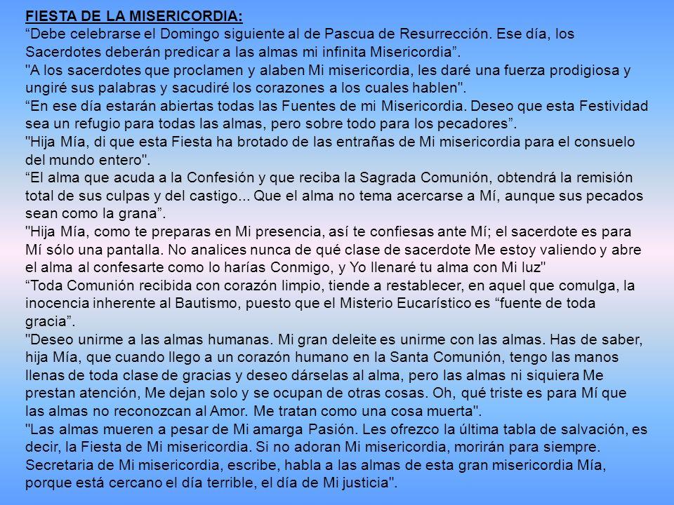 FIESTA DE LA MISERICORDIA: Debe celebrarse el Domingo siguiente al de Pascua de Resurrección.