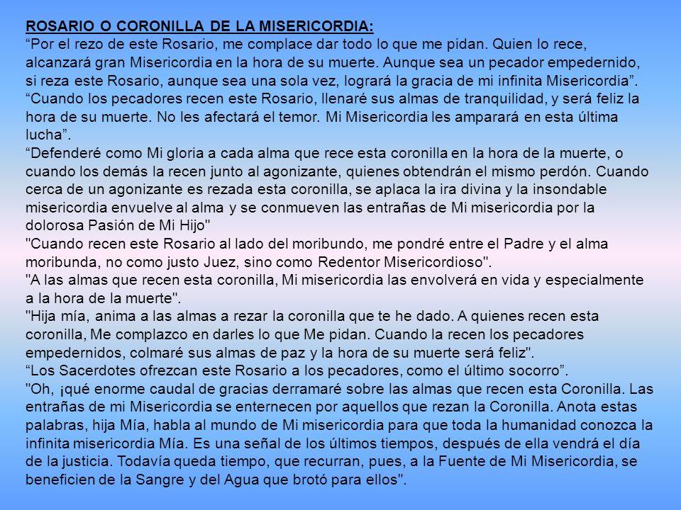 ROSARIO O CORONILLA DE LA MISERICORDIA: Por el rezo de este Rosario, me complace dar todo lo que me pidan.