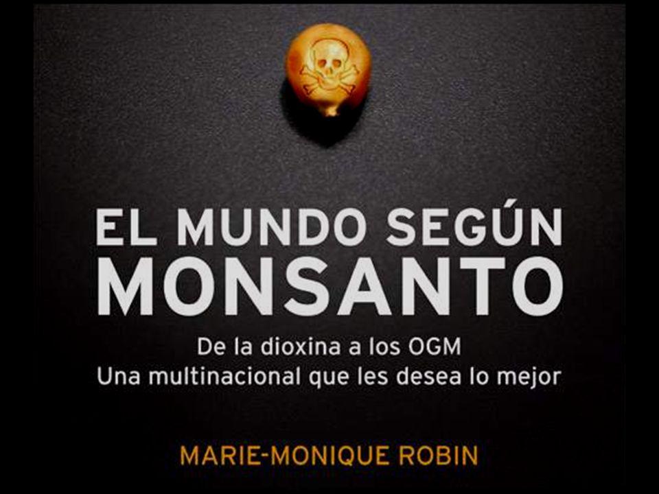 No dejen de leer el libro El mundo según Monsanto escrito por Marie-Monique Robin de la Editorial Península.El mundo según Monsanto Sin lugar a dudas es un libro estremecedor y que nos pone en guardia de lo que esta ocurriendo, con nombres y apellidos.
