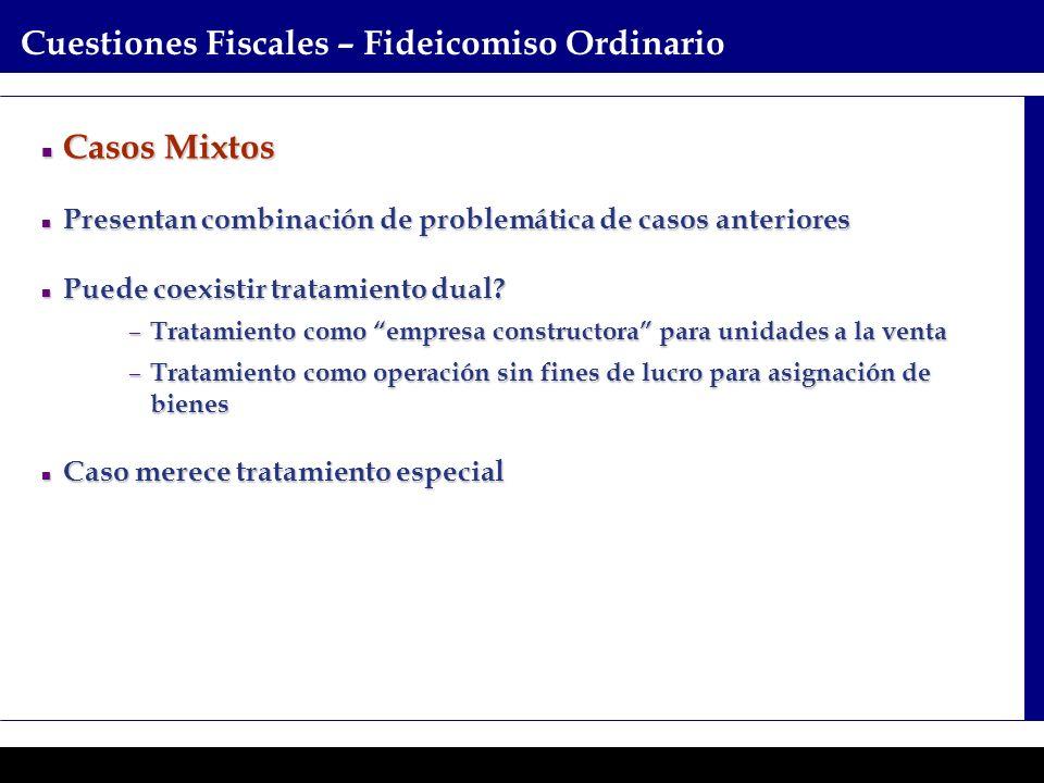 Programas Ejecutivos - Graduate School of Business Cuestiones Fiscales – Fideicomiso Ordinario Casos Mixtos Casos Mixtos Presentan combinación de prob