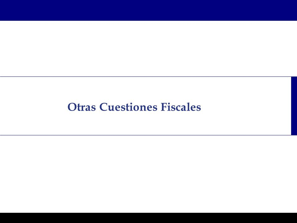 Programas Ejecutivos - Graduate School of Business Otras Cuestiones Fiscales