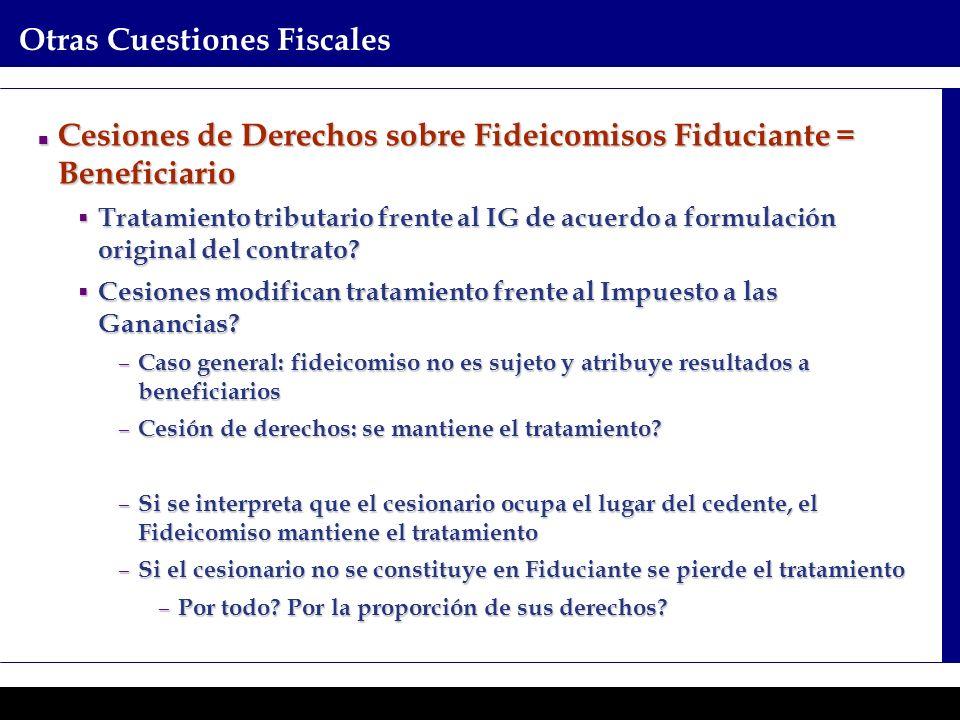 Programas Ejecutivos - Graduate School of Business Otras Cuestiones Fiscales Cesiones de Derechos sobre Fideicomisos Fiduciante = Beneficiario Cesione