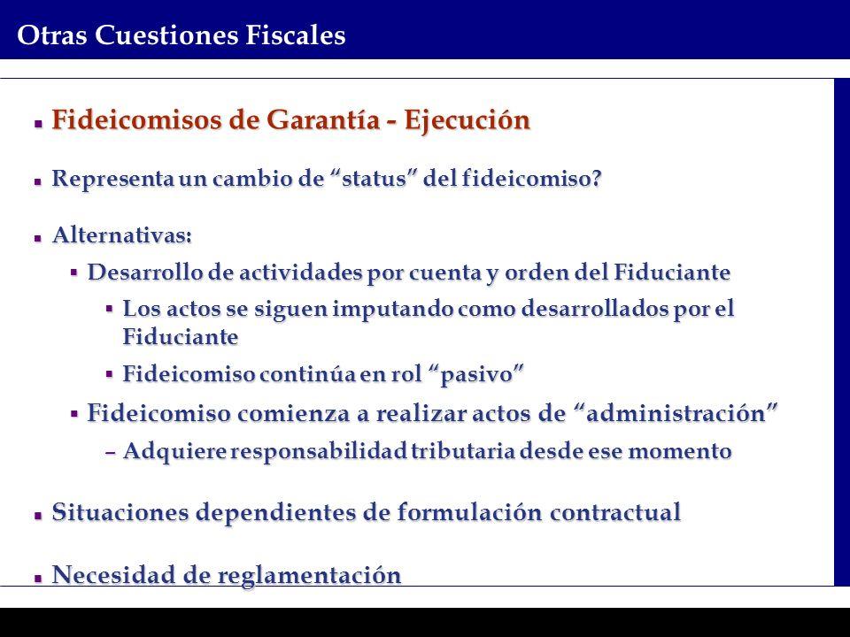 Programas Ejecutivos - Graduate School of Business Otras Cuestiones Fiscales Fideicomisos de Garantía - Ejecución Fideicomisos de Garantía - Ejecución Representa un cambio de status del fideicomiso.