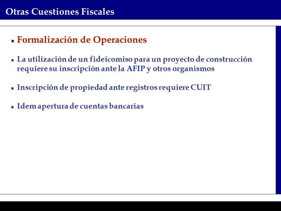 Programas Ejecutivos - Graduate School of Business Otras Cuestiones Fiscales Formalización de Operaciones Formalización de Operaciones La utilización