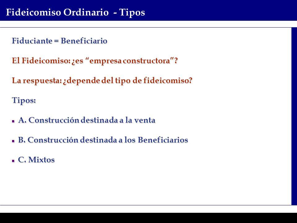 Programas Ejecutivos - Graduate School of Business Fideicomiso Ordinario - Tipos Fiduciante = Beneficiario El Fideicomiso: ¿es empresa constructora? L