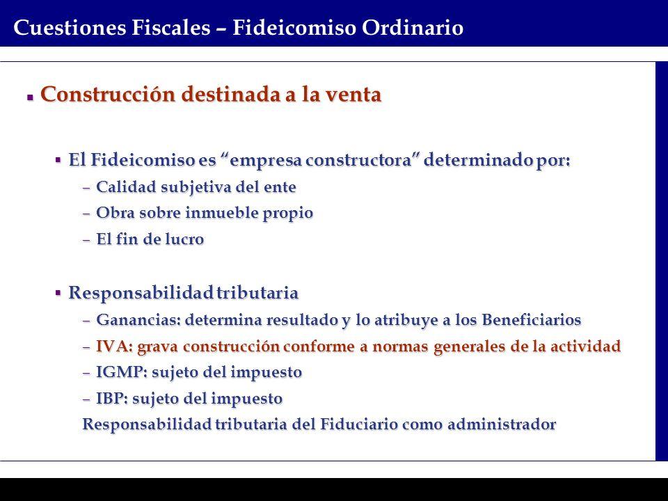 Programas Ejecutivos - Graduate School of Business Cuestiones Fiscales – Fideicomiso Ordinario Construcción destinada a la venta Construcción destinad