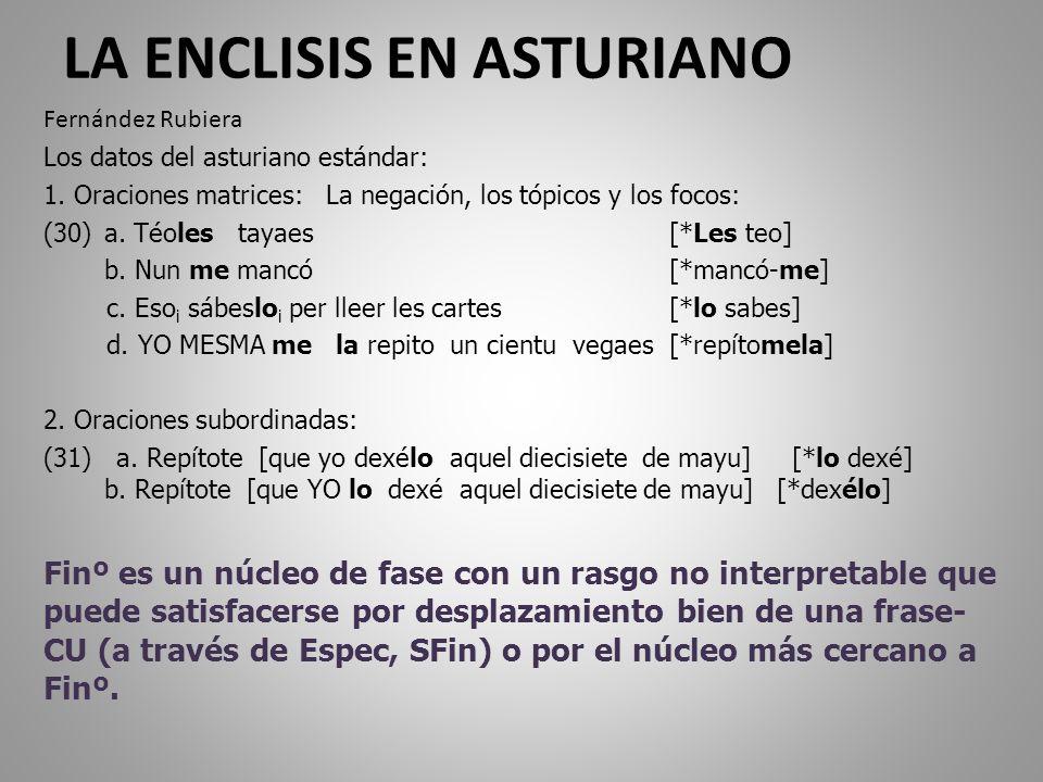 LA ENCLISIS EN ASTURIANO Fernández Rubiera Los datos del asturiano estándar: 1.