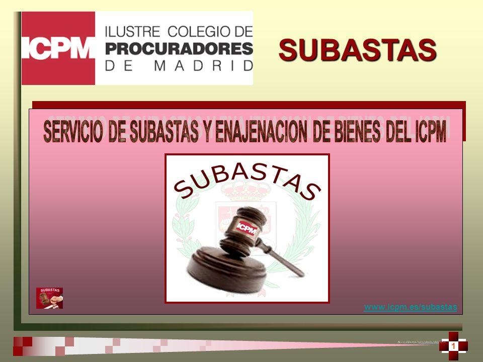 SUBASTAS 2 SERVICIO DE SUBASTAS Y ENAJENACION DE BIENES DEL ICPM SERVICIO DE SUBASTAS Y ENAJENACION DE BIENES DEL ICPM www.icpm.es/subastas